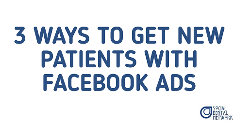 Dentists Use Facebook Ads for New Patients